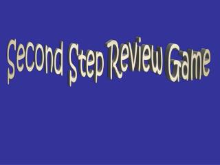 Second Step Review Game