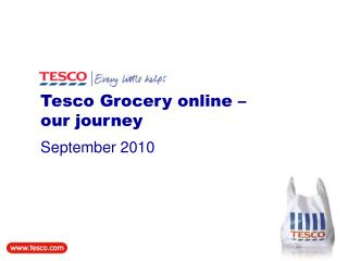 Tesco Grocery online –  our journey September 2010