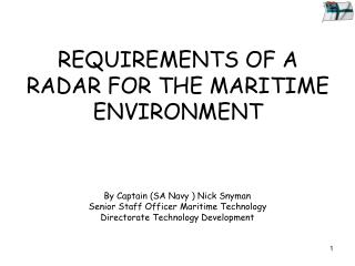 REQUIREMENTS OF A RADAR FOR THE MARITIME ENVIRONMENT