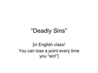 """""""Deadly Sins"""""""