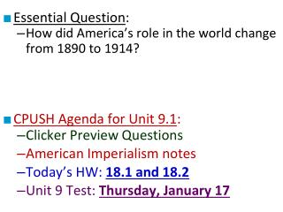 Essential Question : How did America's role in the world change from 1890 to 1914?