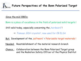 Future Perspectives of the Bonn Polarized Target