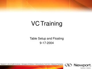 VC Training Table Setup and Floating 9-17-2004
