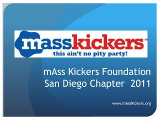 mAss Kickers Foundation San Diego Chapter  2011