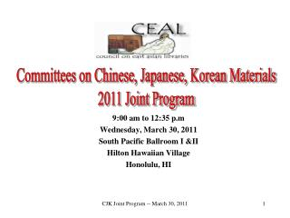 9:00 am to 12:35 p.m Wednesday, March 30, 2011 South Pacific Ballroom I &II