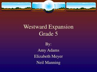 Westward Expansion Grade 5
