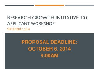 Research Growth Initiative 10.0 Applicant Workshop