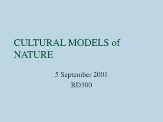 CULTURAL MODELS of NATURE