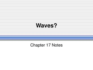 Waves?