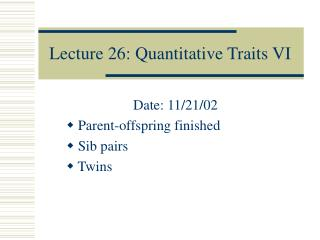 Lecture 26: Quantitative Traits VI