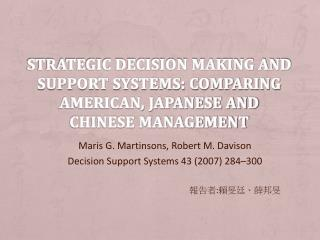 Strategic decision making and support systems: Comparing American, Japanese and Chinese management