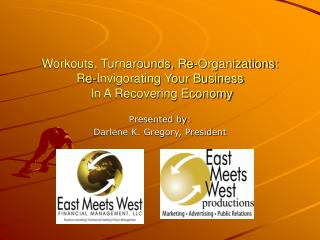 Workouts, Turnarounds, Re-Organizations: Re-Invigorating Your Business  In A Recovering Economy