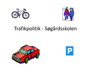 Trafikpolitik - Søgårdsskolen