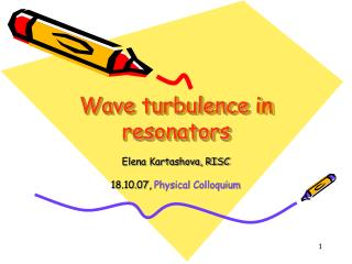 Wave  turbulence  in resonators