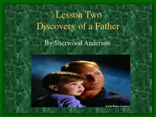 Lesson Two  Discovery of a Father