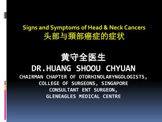 Signs and Symptoms of Head & Neck Cancers 头部与頚部癌症的症状