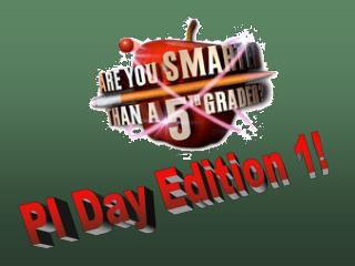 PI Day Edition 1!
