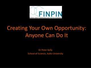Creating Your Own Opportunity: Anyone Can Do It
