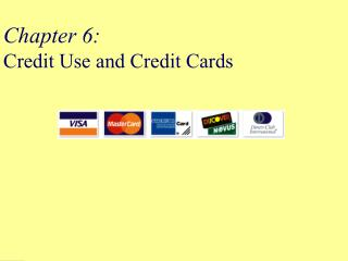 Chapter 6:  Credit Use and Credit Cards
