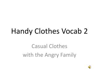 Handy Clothes  Vocab  2