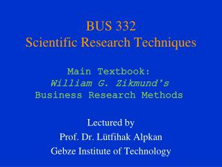 BUS 332 Scien tific Research Techniques
