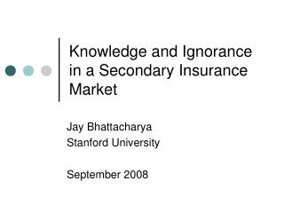 Knowledge and Ignorance in a Secondary Insurance Market
