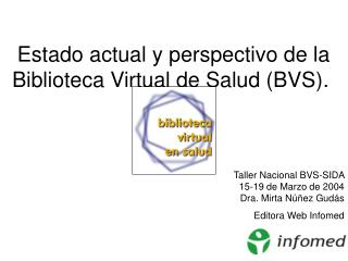 Estado actual y perspectivo de la Biblioteca Virtual de Salud (BVS).