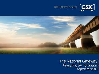 The National Gateway  Preparing for Tomorrow September 2009