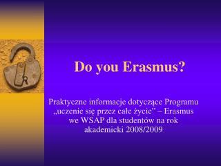 Do you Erasmus?