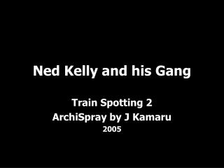 Ned Kelly and his Gang