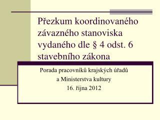 Přezkum koordinovaného závazného stanoviska vydaného dle § 4 odst. 6 stavebního zákona