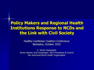 Policy Makers and Regional Health Institutions Response to NCDs and the Link with Civil Society