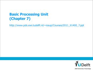 Basic Processing Unit (Chapter 7)