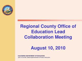 Regional County Office of Education Lead Collaboration Meeting  August 10, 2010