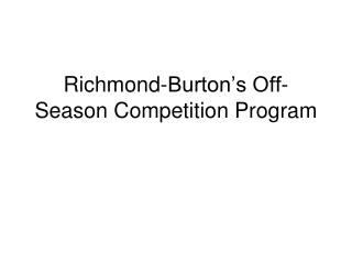 Richmond-Burton's Off-Season Competition Program
