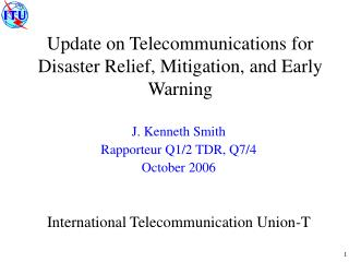 Update on Telecommunications for Disaster Relief, Mitigation, and Early Warning