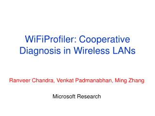 WiFiProfiler: Cooperative Diagnosis in Wireless LANs