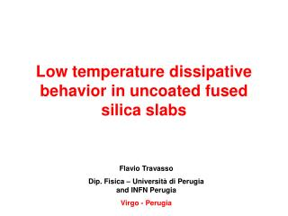 Low temperature dissipative behavior in uncoated fused silica slabs