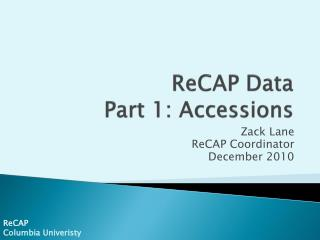 ReCAP  Data Part 1: Accessions