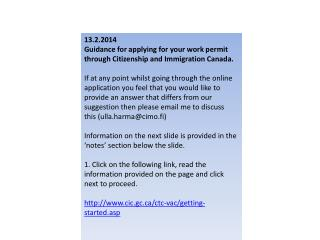 13.2.2014 Guidance for applying for your work permit through Citizenship and Immigration Canada.