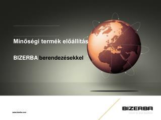 Minőségi termék előállítás BIZERBA berendezésekkel
