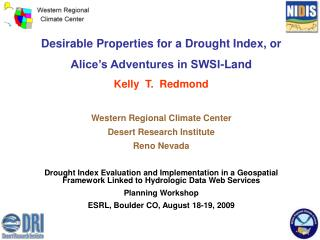 Desirable Properties for a Drought Index, or Alice's Adventures in SWSI-Land Kelly T. Redmond
