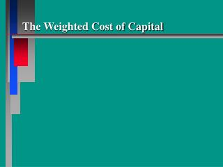 The Weighted Cost of Capital