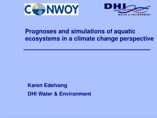 Prognoses and simulations of aquatic ecosystems in a climate change perspective