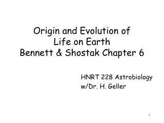 Origin and Evolution of Life on Earth Bennett & Shostak Chapter 6