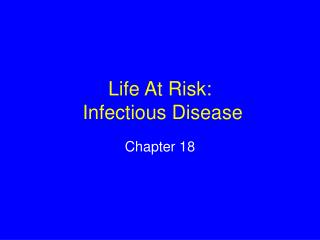 Life At Risk: Infectious Disease