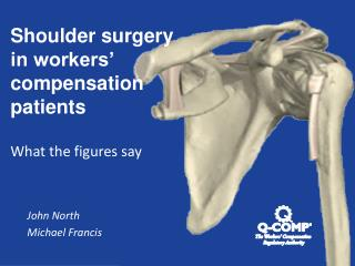 Shoulder surgery  in workers' compensation patients What the figures say