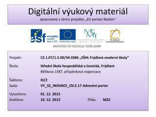 """Projekt: CZ.1.07/1.5.00/34.0386 """"SŠHL Frýdlant.moderní školy"""""""
