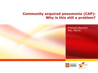 Community acquired pneumonia (CAP): Why is this still a problem?