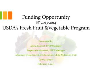 Funding Opportunity SY 2013-2014 USDA's Fresh Fruit &Vegetable Program